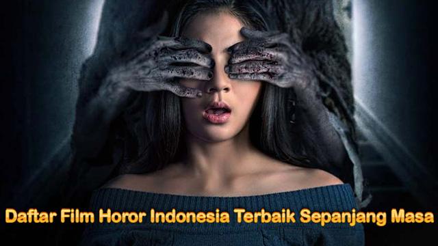 Daftar Film Horor Indonesia Terbaik Sepanjang Masa