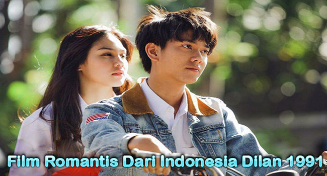 Film Romantis Dari Indonesia Dilan 1991