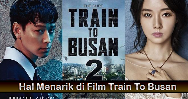 Hal Menarik di Film Train To Busan